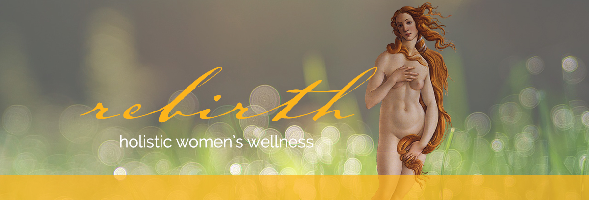 Rebirth Holistic Women's Wellness